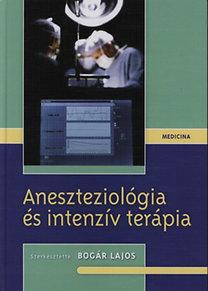 Bogár Lajos: Aneszteziológia és intenzív terápia