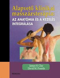 James H. Clay, David M. Pounds: Alapvető klinikai masszázsterápia: Az anatómia és a kezelés integrálása