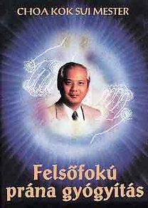 Choa Kuk Sui: Felsőfokú prána gyógyítás