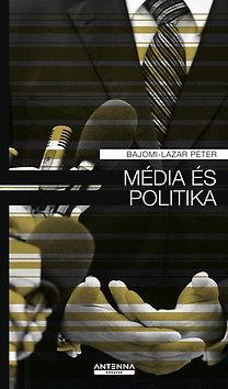Bajomi-Lázár Péter: Média és politika