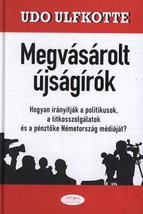 Udo Ulfkotte: Megvásárolt újságírók