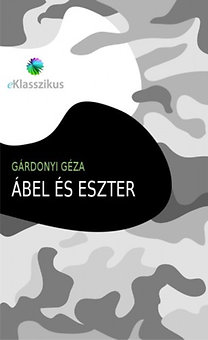 Gárdonyi Géza: Ábel és Eszter