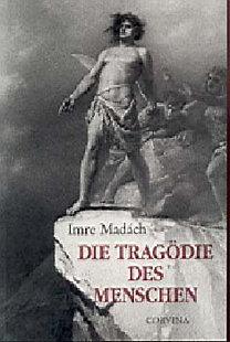 Madách Imre: Die Tragödie des Menschen - Az ember tragédiája
