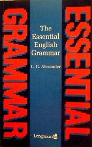 L. G. Alexander: The Essential English Grammar