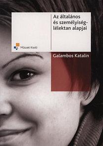 Galambos Katalin: Az általános és személyiséglélektan alapjai