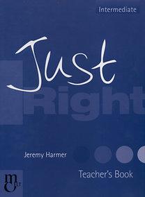 Just Right Teacher's Book Intermediate  - Tanári kézikönyv