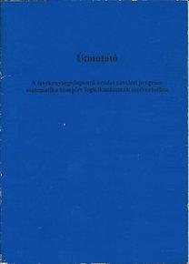 Szemán Józsefné dr.: Útmutató - A tevékenységközpontú óvodai nevelési program matematika komplex foglalkozásainak szervezéséhez