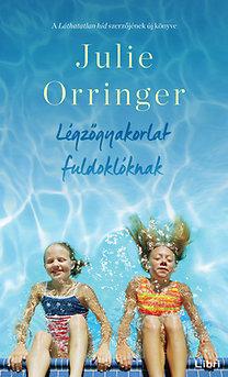 Julie Orringer: Légzőgyakorlat fuldoklóknak