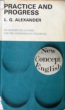 L. G. Alexander: Practice and progress (An Integrated Course for Pre-Intermediate Students)