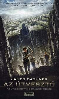 James Dashner: Az Útvesztő - Az Útvesztő-trilógia első kötete
