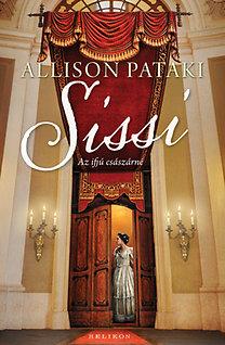 Allison Pataki: Sissi - Az ifjú császárné