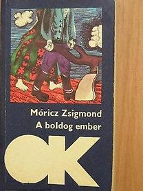 Móricz Zsigmond: A boldog ember