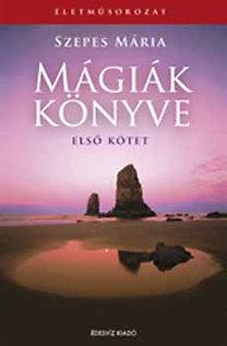 Szepes Mária: Mágiák könyve - 1-2 kötet - Életműsorozat