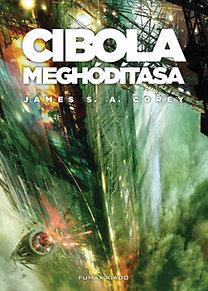 James S. A. Corey: Cibola meghódítása - A Térség 4.