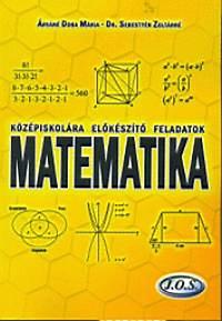 Árváné Doba Mária, Dr. Sebestyén Zoltánné: Középiskolára előkészítő feladatok - Matematika