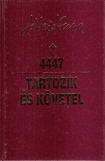 Jókai Anna: 4447 - Tartozik és követel (2 mű egy kötetben)