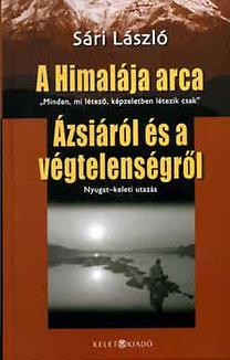 Sári László: A Himalája arca - Ázsiáról és a végtelenségről - Dedikált