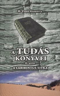 Vidra Gabriella: A labirintus titka - A Tudás könyvei 2.
