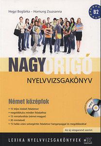 Hegyi Boglárka, Hornung Zsuzsanna: Nagy Origó nyelvvizsgakönyv - Német középfok - MP3 CD melléklettel