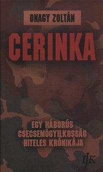 Onagy Zoltán: Cerinka - egy háborús csecsemőgyilkosság hiteles krónikája