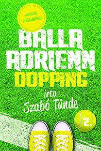 Szabó Tünde: Balla Adrienn 2. - Dopping