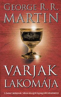 George R. R. Martin: Varjak lakomája - A tűz és jég dala IV.