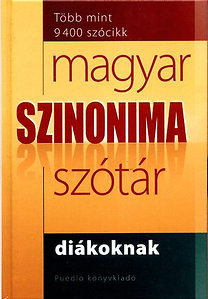 Gerencsér Ferenc (szerk.): Magyar szinonima szótár diákoknak - Több mint 9400 szócikk