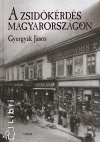 Gyurgyák János: A zsidókérdés Magyarországon
