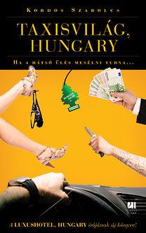 Kordos Szabolcs: Taxisvilág, Hungary - Ha a hátsó ülés beszélni tudna…