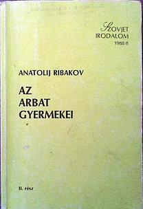 Anatolij Ribakov: Az Arbat gyermekei I-II.