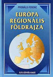 Dr. Próbáld Ferenc: Európa regionális földrajza