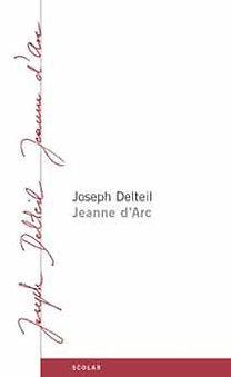 Joseph Delteil: Jeanne d'Arc