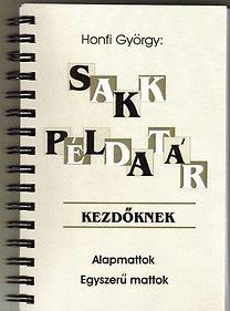 Honfi György: Sakk példatár kezdőknek - Alapmattok - Egyszerű mattok