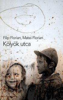 Matei Florian, Filip Florian: Kölyök utca