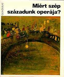 Várnai Péter: Miért szép századunk operája?