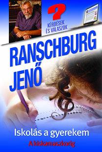 Dr. Ranschburg Jenő: Iskolás a gyerekem - A kiskamaszkorig