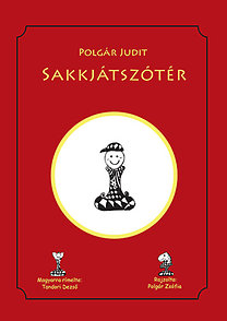 """Polgár Judit: Sakkjátszótér - Varázslatos """"sakk-munkafüzet"""" gyerekeknek"""