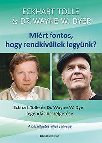 Eckhart Tolle, Dr. Wayne W. Dyer: Miért fontos, hogy rendkívüliek legyünk? - Ajándék DVD-melléklettel - Eckhart Tolle - Dr. Wayne  W. Dyer legendás beszélgetése