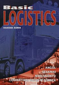 Hadászi Ágnes: Basic logistics - Angol szakmai nyelvkönyv logisztikai ügyintézőknek