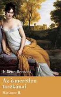 Juliette Benzoni: Az ismeretlen toszkánai - Marianne II.