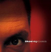 Ákos: Még közelebb (CD+DVD)