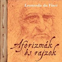Leonardo Da Vinci: Aforizmák és rajzok - Leonardo da Vinci