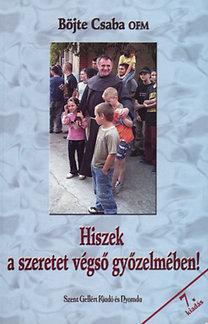 Böjte Csaba: Hiszek a szeretet végső győzelmében!