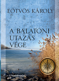 Eötvös Károly: A balatoni utazás vége