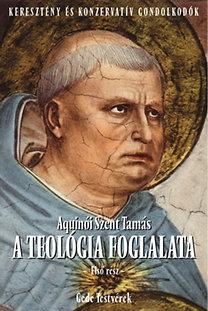 Aquinói Szent Tamás: A teológia foglalata [Summa Theologiae] - Első rész (Questio 1-119.)