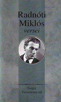 Radnóti Miklós: Radnóti Miklós versei