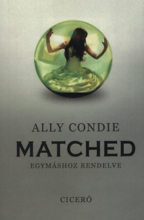 Ally Condie: Matched - Egymáshoz rendelve