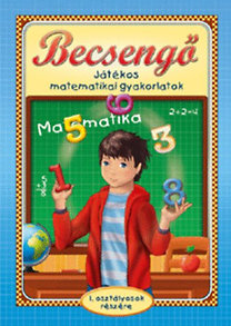Becsengő - Játékos matematikai gyakorlatok 1. osztályosok részére