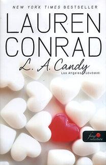 Lauren Conrad: L. A. Candy - Los Angeles üdvöskéi - Keményborítós