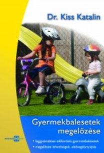 dr. Kiss Katalin: Gyermekbalesetek megelőzése